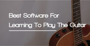 best software for learning to play the guitar